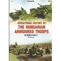 28, Operational History of the Hungarian Armoured Troops in World War II