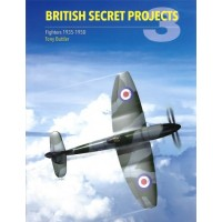 British Secret Projects 3 : Fighters 1935 - 1950