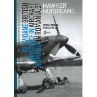 British Aircraft in Romania No.1 : Hawker Hurricane