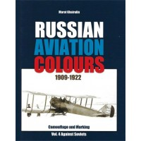 Russian Aviation Colours 1909 - 1922 Vol.4