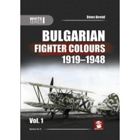 Bulgarian Fighter Colours 1919 - 1948 Vol.1