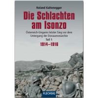 Die Schlachten am Isonzo Teil 1 : 1914 - 1916