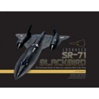 Lockheed SR-71 Blackbird : The Illustrated History of America`s Legendary Mach 3 Spy Plane