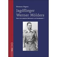 Jagdflieger Werner Mölders - Rote Linie zwischen Wehrmacht und Bundeswehr