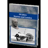 """30 Jahre Starten und Landen - Das Jagdfliegergeschader 2 """"Juri Gagarin"""" 1960 - 1990"""