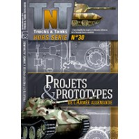 Trucks n Tanks Hors Serie No.30 : Projects & Prototypes de L`Armee Allemande
