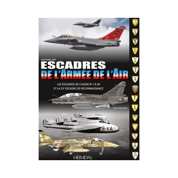 Histoire des Escadres de I`Armee del Air 1945 - 2015 Tome 1