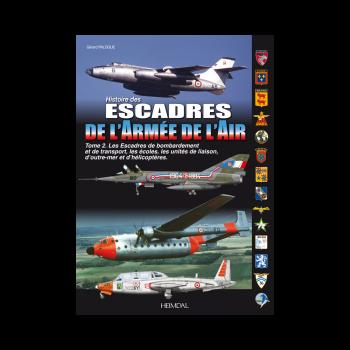 Histoire des Escadres de I`Armee de l`Air Tome 2 : 1964 - 1994