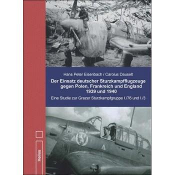 Der Einsatz deutscher Sturzkampfgruppen gegen Polen,Frankreich und England 1939 und 1940