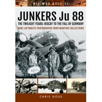 Junkers Ju 88 - The Twilight Years : Biscay to the Fall of Germany