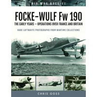 Focke Wulf FW 190 The Early Years - Operations over France and Britain