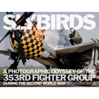 Slybirds - A Photographic Odyssey of the 353rd Fighter Group