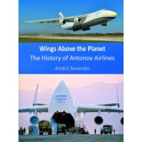 Wings above the Planet - he History of Antonov Airlines