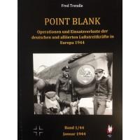 Point Blank Band 1 : Januar 1944 - Operationen und Einsatzverluste der deutschen und alliierten Luftstreitkräfte in Europa 1944