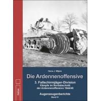 Die Ardennenoffensive Augenzeugenberichte Band IV : 3.Fallschirmjäger - Division