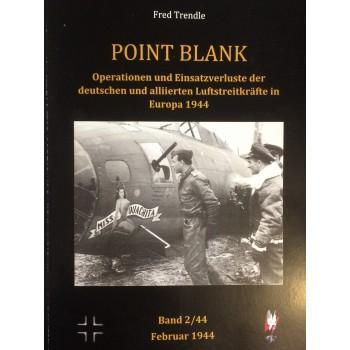 Point Blank Band 2 : Februar 1944 - Operationen und Einsatzverluste der deutschen und alliierten Luftstreitkräfte in Europa 1944