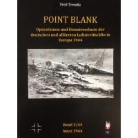 Point Blank Band 3 : März 1944 - Operationen und Einsatzverluste der deutschen und alliierten Luftstreitkräfte in Europa 1944