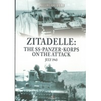 Zitadelle : The SS-Panze-Korps on the Attack July 1943