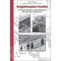 Kriegsschauplatz Kroatien -Die deutsch-kroatischen Legions Divisionen 369.,373.,392. Inf.-Div. (kroat.)