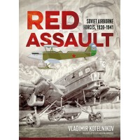 Red Assault - Soviet Airborne Forces 1930 - 1941