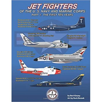 Jet Fighters of the U.S, Navy and Marine Corps Part 1 : The First Ten Years