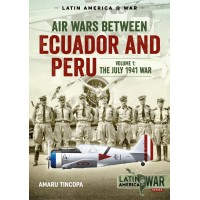 12, Air Wars Between Ecuador and Peru Vol.1 : The July 1941 War
