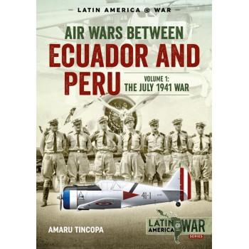 12, Air Wars Between Ecuador and Peru Vol.1 : The July 1941 War