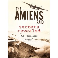 The Amiens Raid - Secretly Revealed