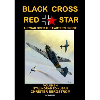 Black Cross Red Star - Air War over the Eastern Front Vol.4 : Stalingrad to Kuban 1942 - 1943