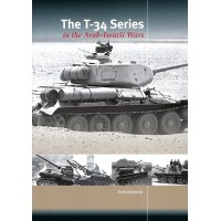 The T-34 Series in the Arab-Israeli Wars