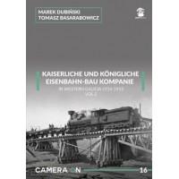 16, K. u. K. Eisenbahn-Bau Kompanie in Western Galicia 1914 - 1915 Vol.2