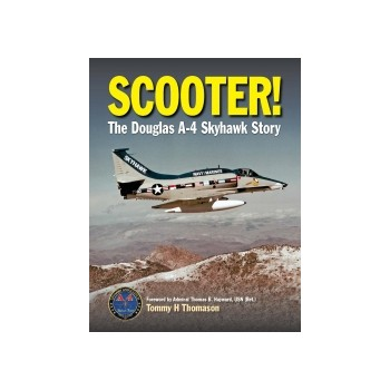 Scooter ! The Douglas A-4 Skyhawk Story