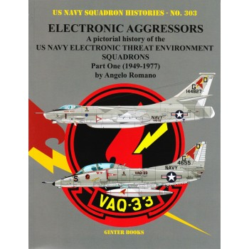 303, Electronic Agressors Part 1 (1939 - 1977 ) A Pictorial History
