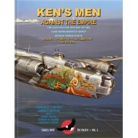 Ken`s Men Against the Empire Vol.2 : October 1943 to December 1945 The B-24 Era