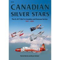 Canadian Silver Stars - The CL-30 T-Bird in Canadian and Overseas Service 1951 - 2005