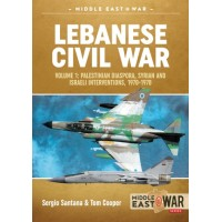 21, Lebanese Civil War Vol.1 : Palestinian Diaspora,Syrian and Israeli Interventions 1970 - 1978