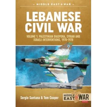 21, Lebanese Civil War Vol.1 : Palestinian Diaspora,Syrian and Israeli Interventions 1970 - 1978