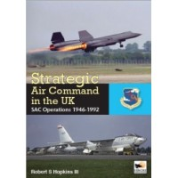 Strategic Air Command in the UK - SAC Operations 1946 - 1992