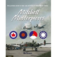 Mitchell Masterpieces Vol.2 : An Illustrated History of Paint jobs on B-25 in Foreign Service