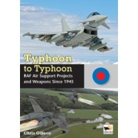 Typhoon to Typhoon - RAF Air Support Projects and Weapons Since 1945