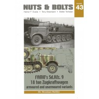43, FAMO`s Sd.Kfz. 9 18 ton Zugkraftwagen Armoured and Unarmoured Variants