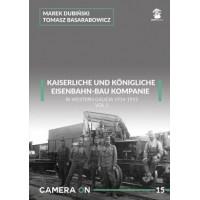 15, K. u. K. Eisenbahn-Bau Kompanie in Western Galicia 1914 - 1915 Vol.1