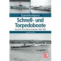 Schnell- und Torpedoboote - Deutsche und Alliierte Einheiten 1939 - 1945