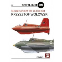 Messerschmitt Me 163 Komet Spotlight On