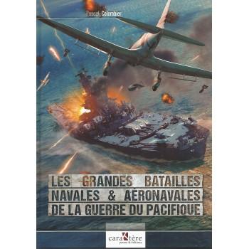 Les Grandes Batailles Navales et Aéronavales de la Guerre du Pacifique
