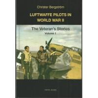 Luftwaffe Pilots in World War II - The Veteran`s Stories Vol.1