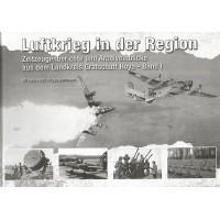 Luftkrieg in der Region Band 1 : Landkreis Grafschaft Hoya