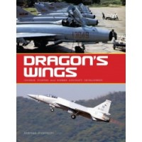 Dragon`s Wings - Chinese Fighter and Bomber Aircraft Development