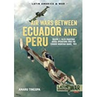 17, Air Wars Between Ecuador and Peru Vol.2