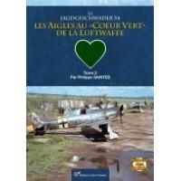 La Jagdgeschwader 54 : Les Aigles au`coeur vert de la Luftwaffe Tome 2
